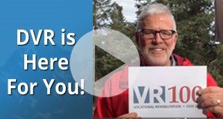 Division of Vocational Rehabilitation is here to help you get and keep a good job